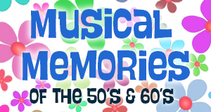 Listen to Musical Memories of the 50's and 60's
